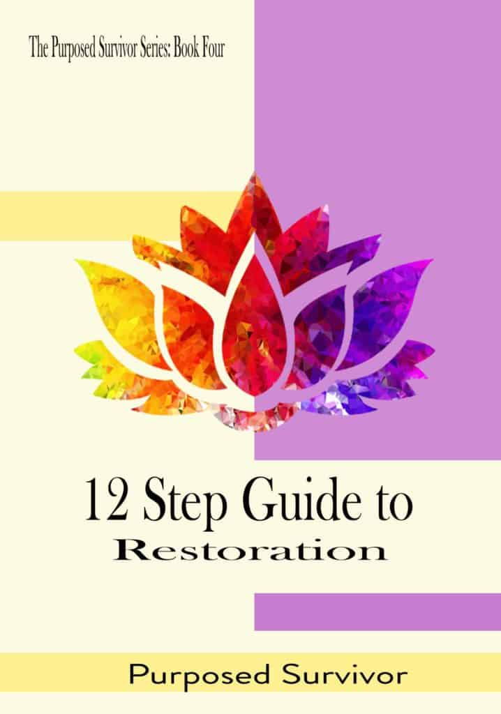 12 Step Guide to Restoration - Purposed Survivor