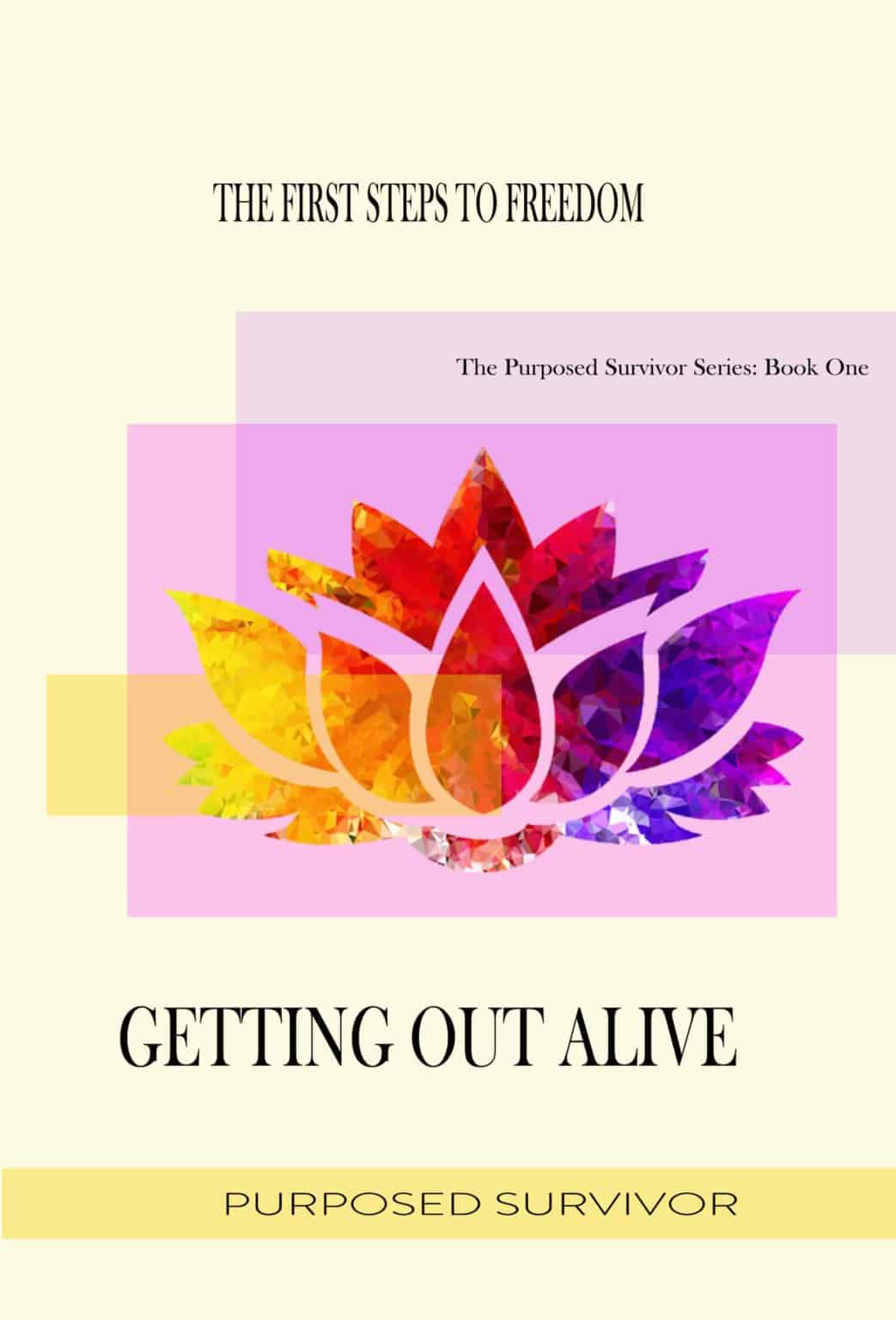 Getting Out Alive - Purposed Survivor 12 step program for domestic abuse